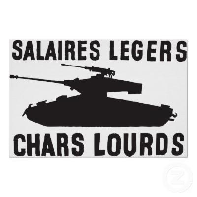 salaires légers, chars lourds